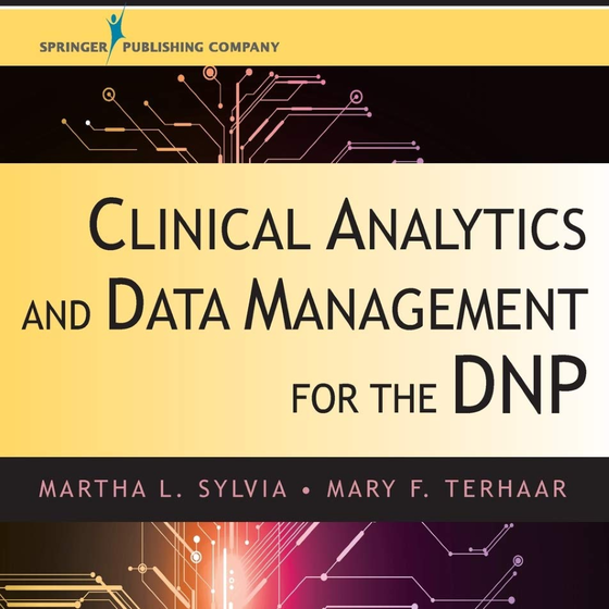 "Textbook with the title ""Clinical Analytics and Data Management for the DNP"""